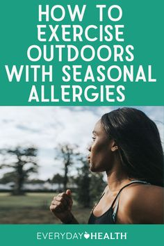 Don't let pollen or mold spores keep you trapped inside. Here's how to enjoy an outdoor workout when you have spring or fall allergies.