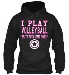 I Play Volleyball What's Your Superpower? Sweatshirt Front