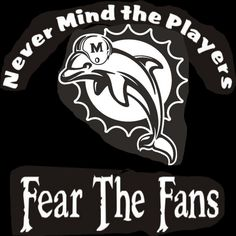 New Custom Screen Printed Tshirt Never Mind The Players Fear Fans Miami Dolphins Football Small - 4XL Free Shipping. $16.00, via Etsy.