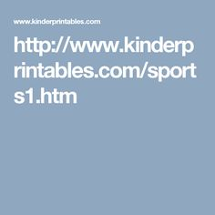 http://www.kinderprintables.com/sports1.htm