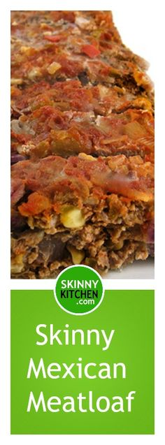 Skinny Mexican Meatloaf. It has all the great flavors of Mexican food in one skinny loaf! Each serving has 215 calories, 4g fat & 5 Weight Watchers POINTS PLUS. http://www.skinnykitchen.com/recipes/skinny-mexican-meatloaf/
