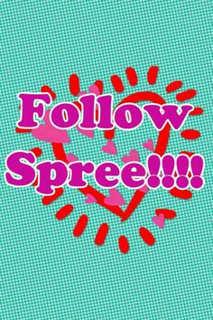 Follow Spree!! Follow me, I'll follow back!!!