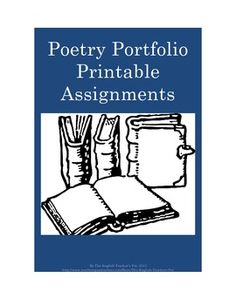 Poetry Portfolio Printable Assignments: Need to create a poetry portfolio of student work? These 13 assignments include major types of creative poetry writing, such as the Haiku, Free verse, Found poetry, List poems, Cinquains, Autobio poems, ABAB rhymed poetry, 5W poetry, Tanka, Diamante, Eight-line poetry, Limerick and Acrostics. Each ready-to-print worksheet includes the definitions, the how-to's and an example of each poem, and leaves room on each page for student work. Grades 6-12. $