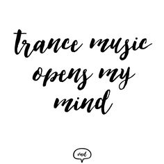 Trance Music, My Mind, Texts, Mindfulness, Trance, Texting, Text Messages, Awareness Ribbons