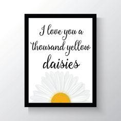 Thousand Yellow Daisies - Gilmore Girls - Print - Love - Quote - Flower - 8x10 Print - Printable - Cursive - Gift