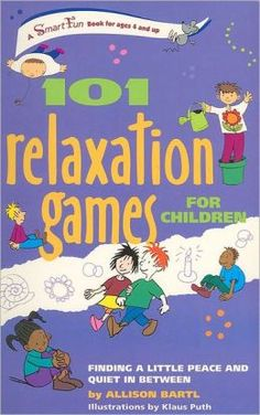BARNES & NOBLE | 101 Relaxation Games for Children: Finding a Little Peace and Quiet in Between (SmartFun Activity Books Series) by Allison Bartl | Other Format