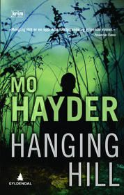 Hanging Hill by Mo Hayder My rating: As far as mysteries go, this was a pretty solid, kept-me-guessing-to-the-last page book. It seems like this author has … I Love Books, Books To Read, My Books, This Book, Thriller Books, Mystery Thriller, Best Authors, Book Nooks, Book Club Books