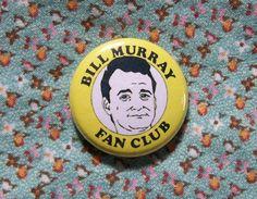 Bill Murray Fan Club- 1 Inch Button