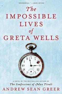 "The Impossible Lives of Greta Wells by Andrew Sean Greer. ""The impossible happens to each one of us.""  Greta is undergoing treatment for depression, and she finds herself transported to different versions of her life in different time periods."