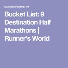 Bucket List: 9 Destination Half Marathons | Runner's World