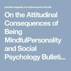 On the Attitudinal Consequences of Being MindfulPersonality and Social Psychology Bulletin - Geoffrey Haddock, Colin Foad, Ben Windsor-Shellard, Sebastian Dummel, Inmaculada Adarves-Yorno, 2017