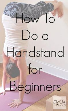 A Handstand for Beginners. Handstands are great for building strength and improving circulation! #YogaBlocks