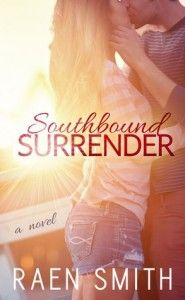 Southbound Surrender by Raen Smith  Coming of age book, contemporary romance book, new adult book, romance book