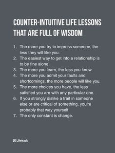 Quotes About Life :Someone Asks If Therere Life Lessons That Go Against Common Sense And It Turns Out Theres A Lot The Words, Cool Words, Wisdom Quotes, Me Quotes, Motivational Quotes, Inspirational Quotes, People Quotes, Inspirational Life Lessons, Cover Quotes