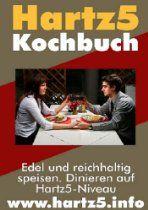 Hermann Birthlos: Hartz5 Kochbuch - Edel und Reichhaltig speisen. Dinieren aufHartz5-Niveau