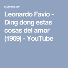 Leonardo Favio - Ding dong estas cosas del amor (1969) - YouTube