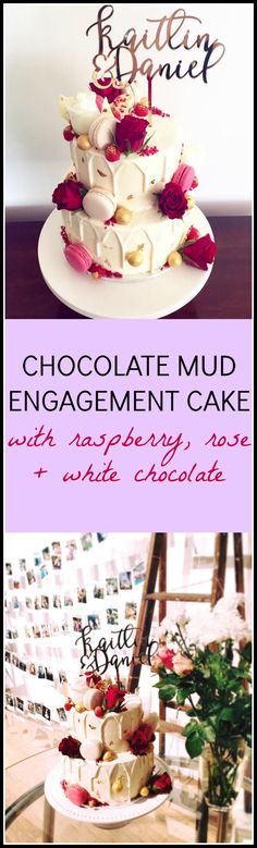 Chocolate Mud Engagement Cake with Raspberry, Rose and White Chocolate