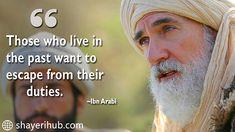 Ibn Arabi Quotes From Dirilis Resurrection Ertugrul Short Islamic Quotes, Bio Quotes Short, Islamic Inspirational Quotes, Imam Ali Quotes, Hadith Quotes, Quran Quotes, Muslim Love Quotes, Self Love Quotes, Religious Quotes