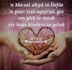 ń Ma sal altyd ń paar tree terugstaan Mama Quotes, Family Quotes, Afrikaanse Quotes, Mother Day Wishes, Inspirational Qoutes, Motivational, Quotes About Motherhood, Families Are Forever, Faith In Love