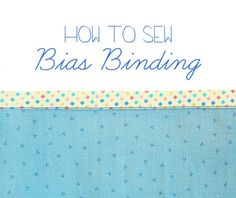 BiasBinding this is the best tutorial EVER.....