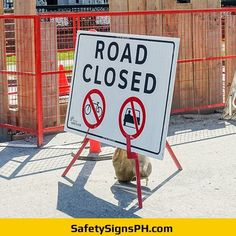 Road Closed Sign Closed Signs, Site Sign, Construction Safety, Philippines