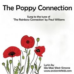 The Poppy Connection - a new, original Remembrance Day song for kids, sung to the tune of 'The Rainbow Connection'. Original lyrics by I. West-Simone