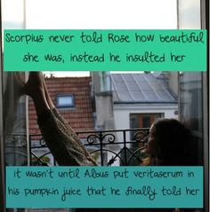 Al was so tired of having Rose be so oblivious to how much Scorpius liked her that he stole veritaserum so they would finally get together.