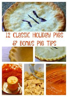 12 Classic Pies and Bonus Pie Making tips for the pie crust challenged.