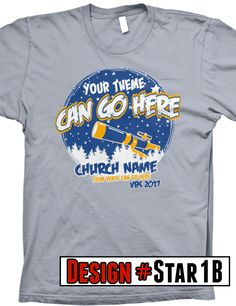 Galactic VBS 2017 t-shirt design- FREE shipping- all designs can be customized with theme information, colors, church name, shirt color, and scripture verse.