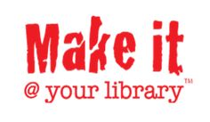 Make Way for Makerspaces: Catching up with Make It @ Your Library | Programming Librarian
