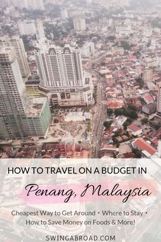 How to See Penang on a Budget – Under $20/day! Traveling in Penang Malaysia doesn't have to be expensive. Check out these tips and tricks from a local and see how you can save money without compensating the joy in Penang! Penang Travel | Malaysia Travel | Penang Food | Penang George Town | Malaysia Tourism #swingabroad #malaysia #penang #backpacking #southeastasia #travel