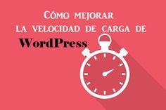 Cómo mejorar la velocidad de carga de WordPress en 5 pasos