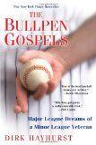 The Bullpen Gospels: Major League Dreams of a Minor League Veteran - http://www.learnfielding.com/fielding-a-baseball-learn-baseball-learning-to-field/catching/the-bullpen-gospels-major-league-dreams-of-a-minor-league-veteran/