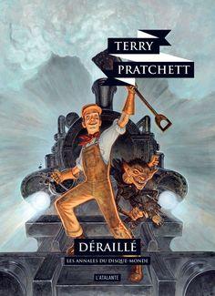 Déraillé de Terry Pratchett (Les Annales du Disque-monde, 40 • 2019) © Paul Kidby | Henri Roi a du flair et des moyens financiers : le chemin de fer a du potentiel. Alors ? cap sur le progrès teque-nol-ogique ?