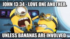 Christian Funny Pictures - A time to laugh: John 13:34 - Love one another, unless bananas are ...