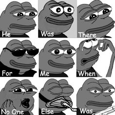 he was there for me pepe