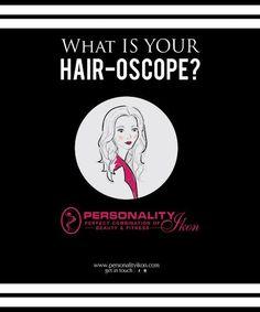 What is your HAIR - OSCOPE ?  www.personalityikon.com  #PersonalityIkon #salon #beauty #hair #skin