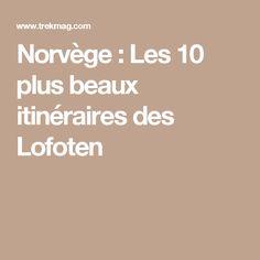 Norvège : Les 10 plus beaux itinéraires des Lofoten