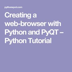 Creating a web-browser with Python and PyQT – Python Tutorial