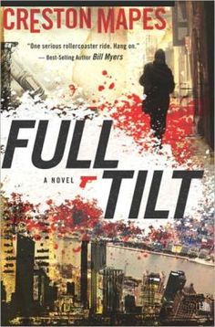 Full Tilt: A Christian Fiction Suspense Thriller (For fans of Ted Dekker, Frank Peretti, Joel C. Rosenberg)