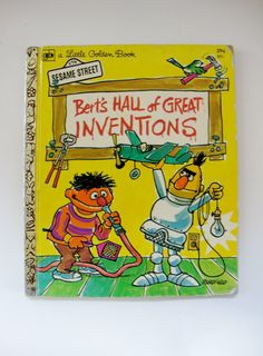 This is a vintage childrens Little Golden Book edition of Sesame Street featuring Bert and Ernie. In Berts Hall of Great Inventions, Bert and Ernie Little Golden Books, Children's Literature, Classic Literature, Vintage Children's Books, Classic Books, State Art, Funny Kids, Funny Photos, Inventions