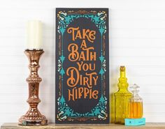Looking to take your bathroom decor to the next level? This colorful Take a Bath You Dirty Hippie sign is sure to bring tons of interest to your walls. Handcrafted from solid wood with a painted design featuring 4 colors - copper, gold, turquoise and b Boho Bathroom, Bathroom Signs, Bathroom Colors, Small Bathroom, Colorful Bathroom, Master Bathroom, Modern Bathroom, Washroom, Bathroom Ideas