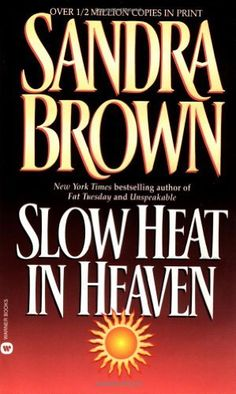 Slow Heat in Heaven by Sandra Brown . just finished re-reading! Sandra Brown Books, Broken Hearted Girl, Heaven Book, Old Libraries, Reading Quotes, Cozy Mysteries, Book Nooks, Romance Books, Books To Read