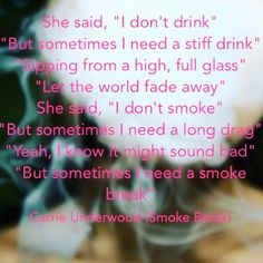 Song of the day is @carrieunderwood - #smokebreak #country #countrymusic #countrysong #countrylyrics #lyrics #music #songoftheday #carrieunderwood #carrie #underwood #countrygirl #southerngirl #brewedcountry #freshlybrewedcountry #cowgirl