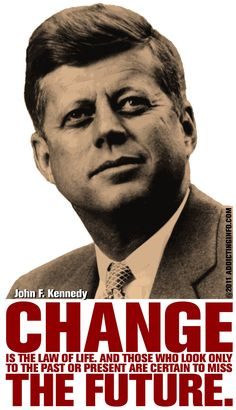 -JFK (my favoeite presodent!!) :)  #johnfkennedy #johnfkennedyquotes #kurttasche