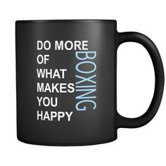 Boxing Cup - Do more of what makes you happy Boxing Sport Gift, 11 oz Black Mug-Drinkware-Teelime   shirts-hoodies-mugs