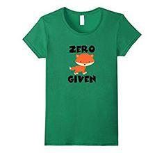 Zero Fox Given Shirt | Funny Shirt About Not Giving A Fox