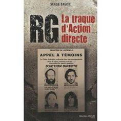 Rg, La Traque D'action Directe de Serge Savoie
