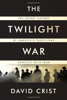 The Twilight War: The Secret History of America's Thirty-Year Conflict with Iran by David Crist, http://www.amazon.com/dp/1594203415/ref=cm_sw_r_pi_dp_z3pVqb1DE9PV0