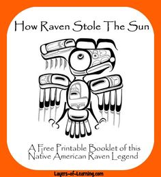 How Raven Stole The Sun - A Native American Raven Legend Layers of Learning